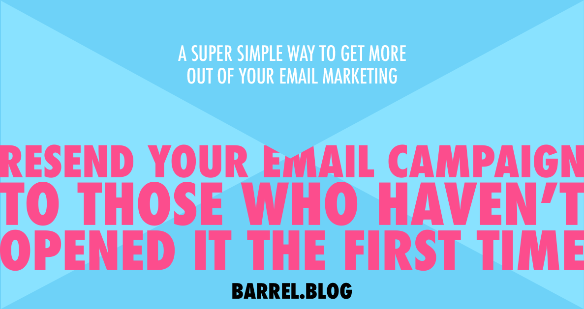 Resend Your Email Campaign & Maximize Results