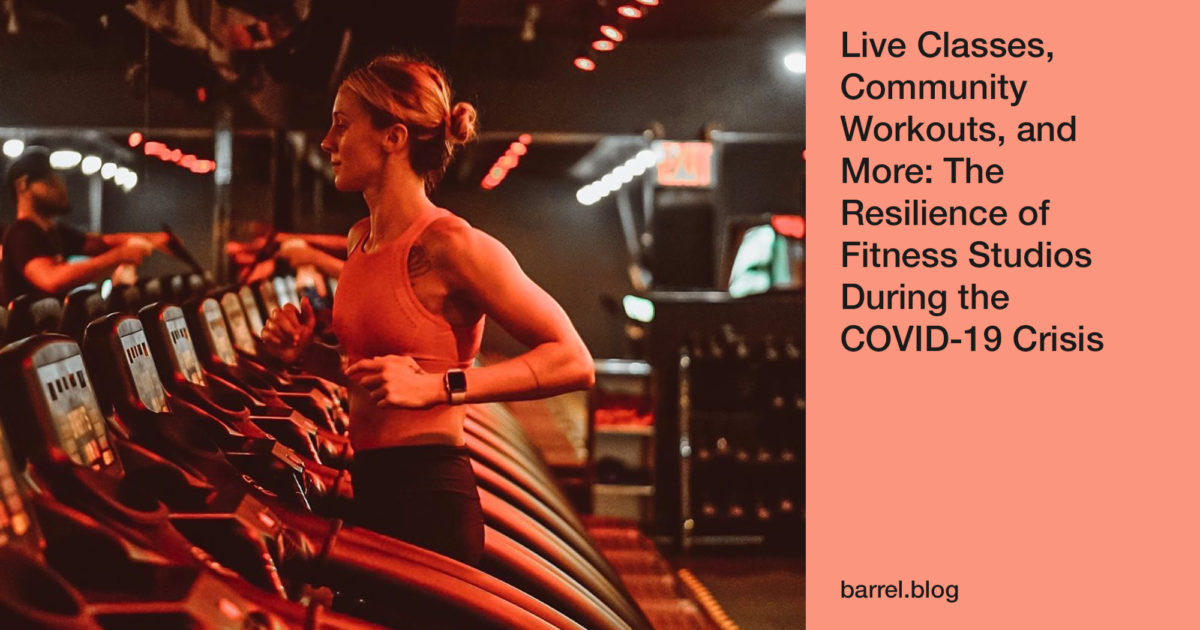 Live Classes, Community Workouts, and More: The Resilience of Fitness Studios During the COVID-19 Crisis