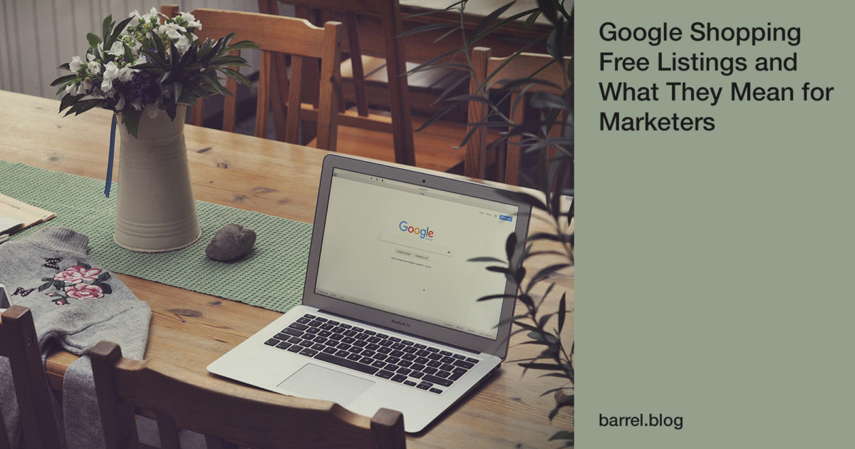 Google Shopping Free Listings and What They Mean for Marketers