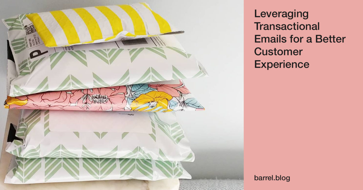 Leveraging Transactional Emails for a Better Customer Experience