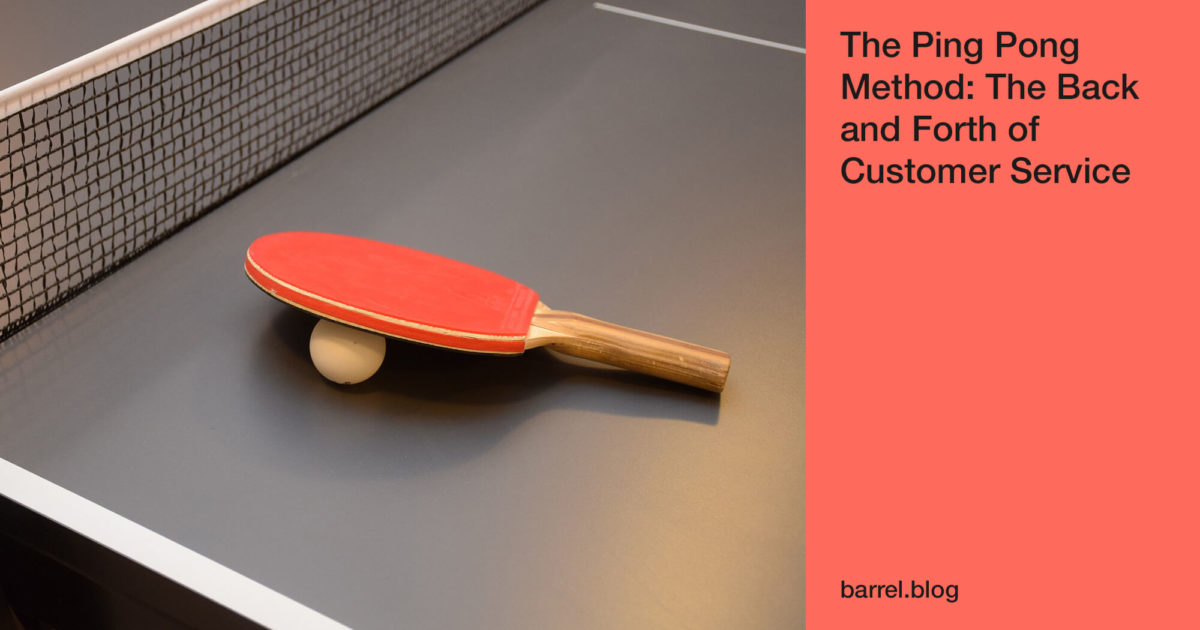 The Ping Pong Method: The Back and Forth of Customer Service