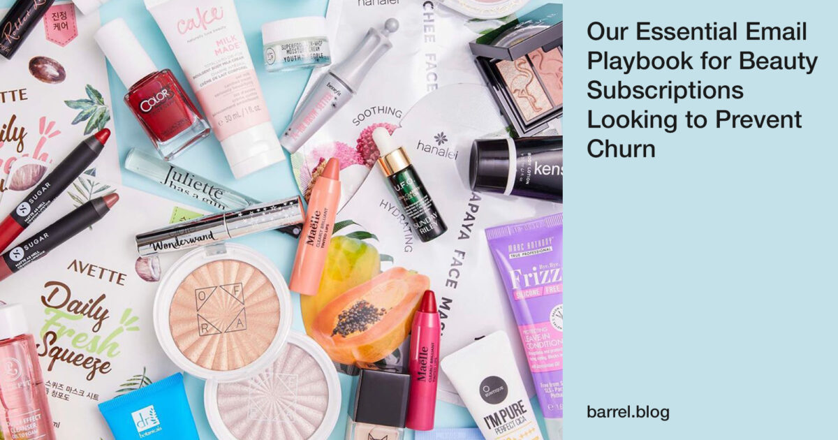 Our Essential Email Playbook for Beauty Subscriptions Looking to Prevent Churn