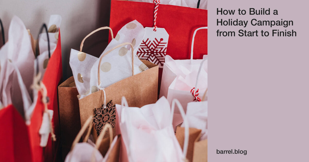 How to Build a Holiday Campaign from Start to Finish
