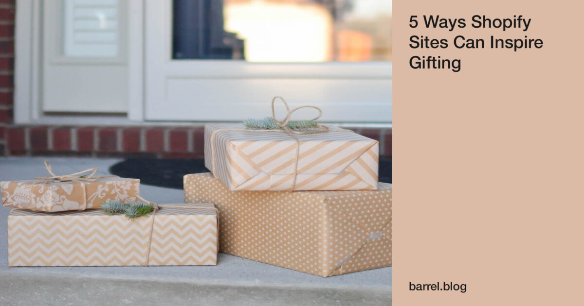 5 Ways Shopify Sites Can Inspire Gifting